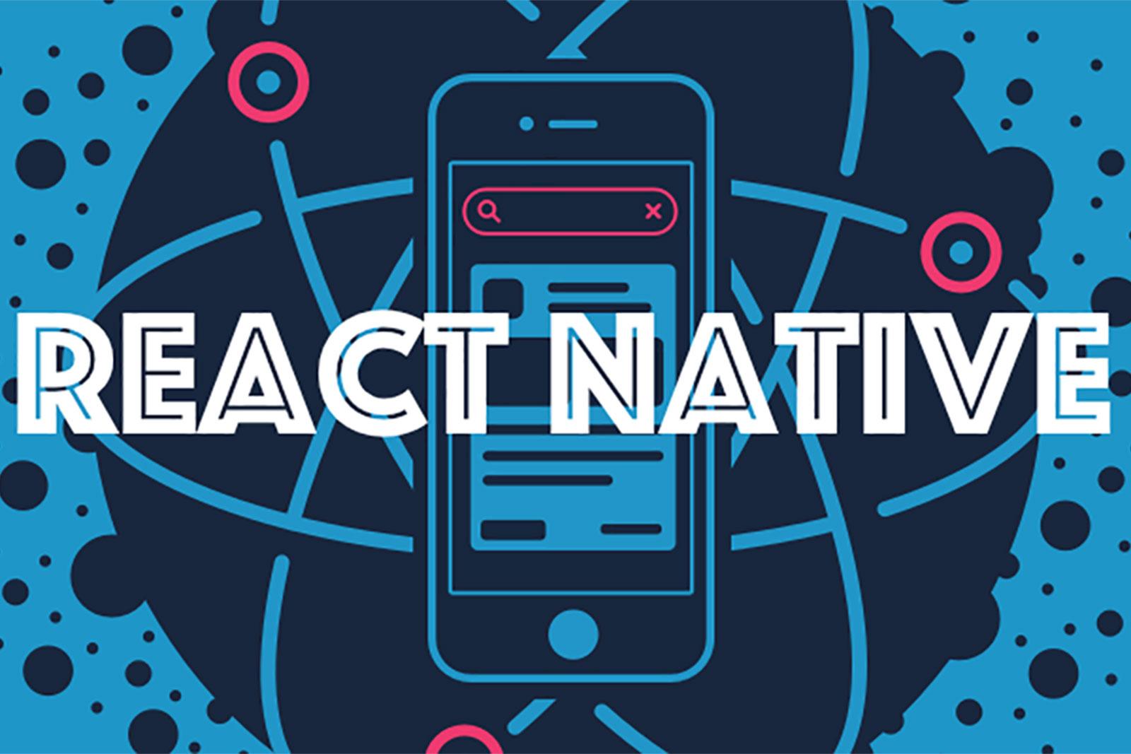 5 lý do lập trình viên nên học React Native