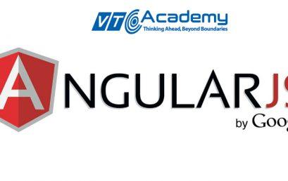 AngularJS là gì? Tại sao cần học lập trình AngularJS?