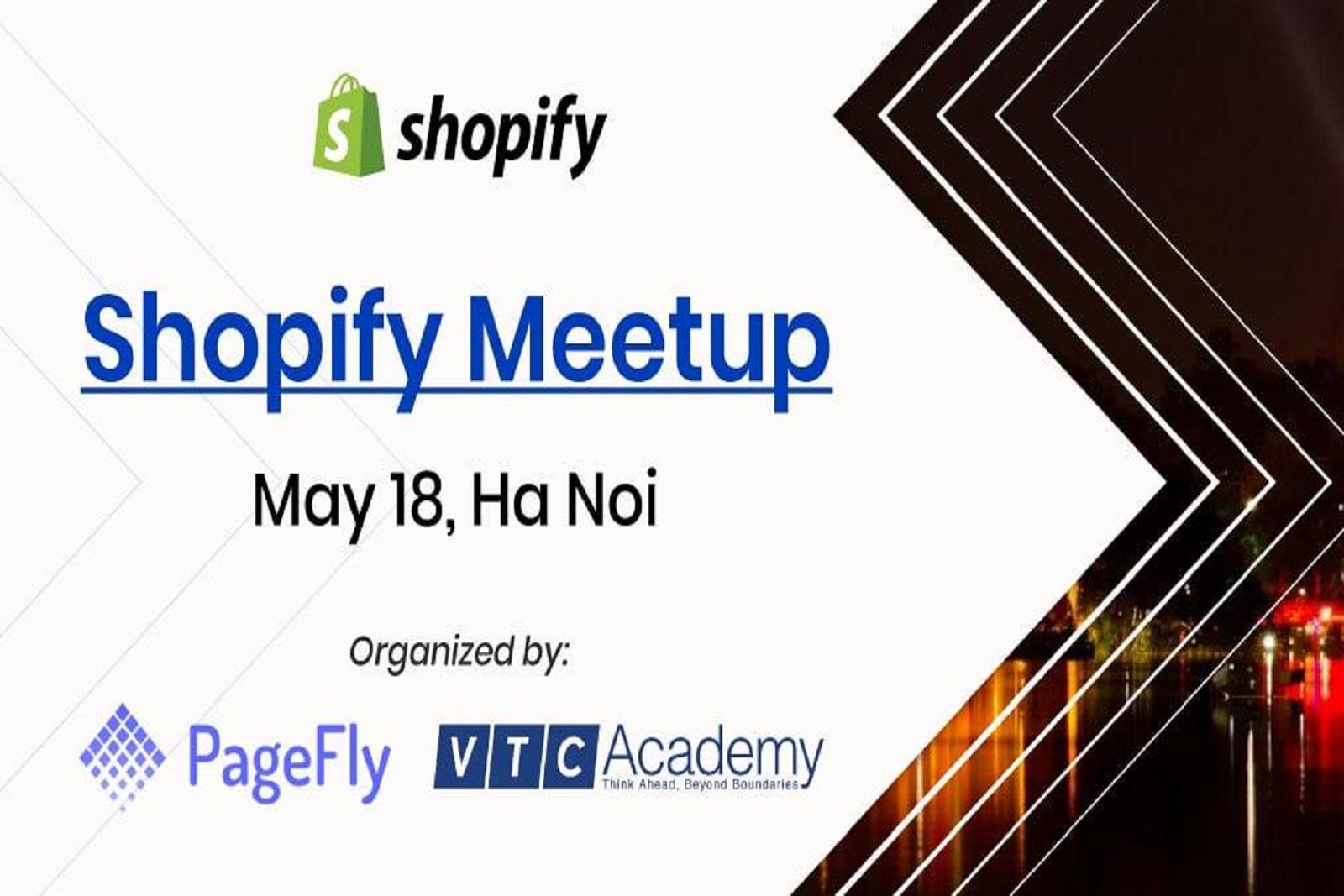 Shopify Meetup đầu tiên tại Hà Nội sẽ diễn ra vào ngày 18/05/2019