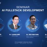 """VTC Academy tổ chức hội thảo """"AI Fullstack Development"""" tại Hà Nội & tặng 03 suất tham gia khóa học AI quốc tế"""