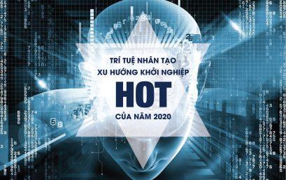 """Trí tuệ nhân tạo (AI) – xu hướng khởi nghiệp """"hot"""" của năm 2020"""