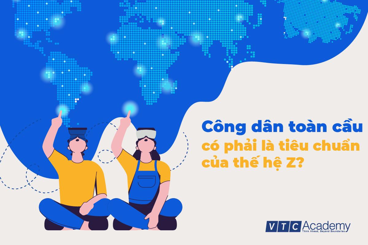 Công dân toàn cầu là tiêu chuẩn bắt buộc cho thế hệ Z