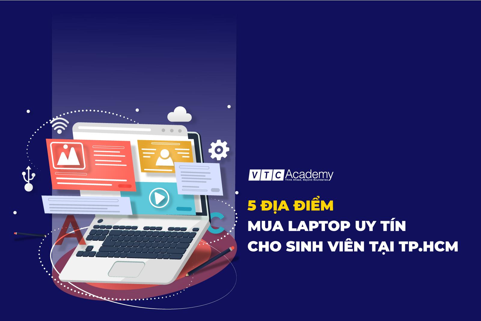 5 địa điểm mua laptop uy tín cho sinh viên tại TP.HCM