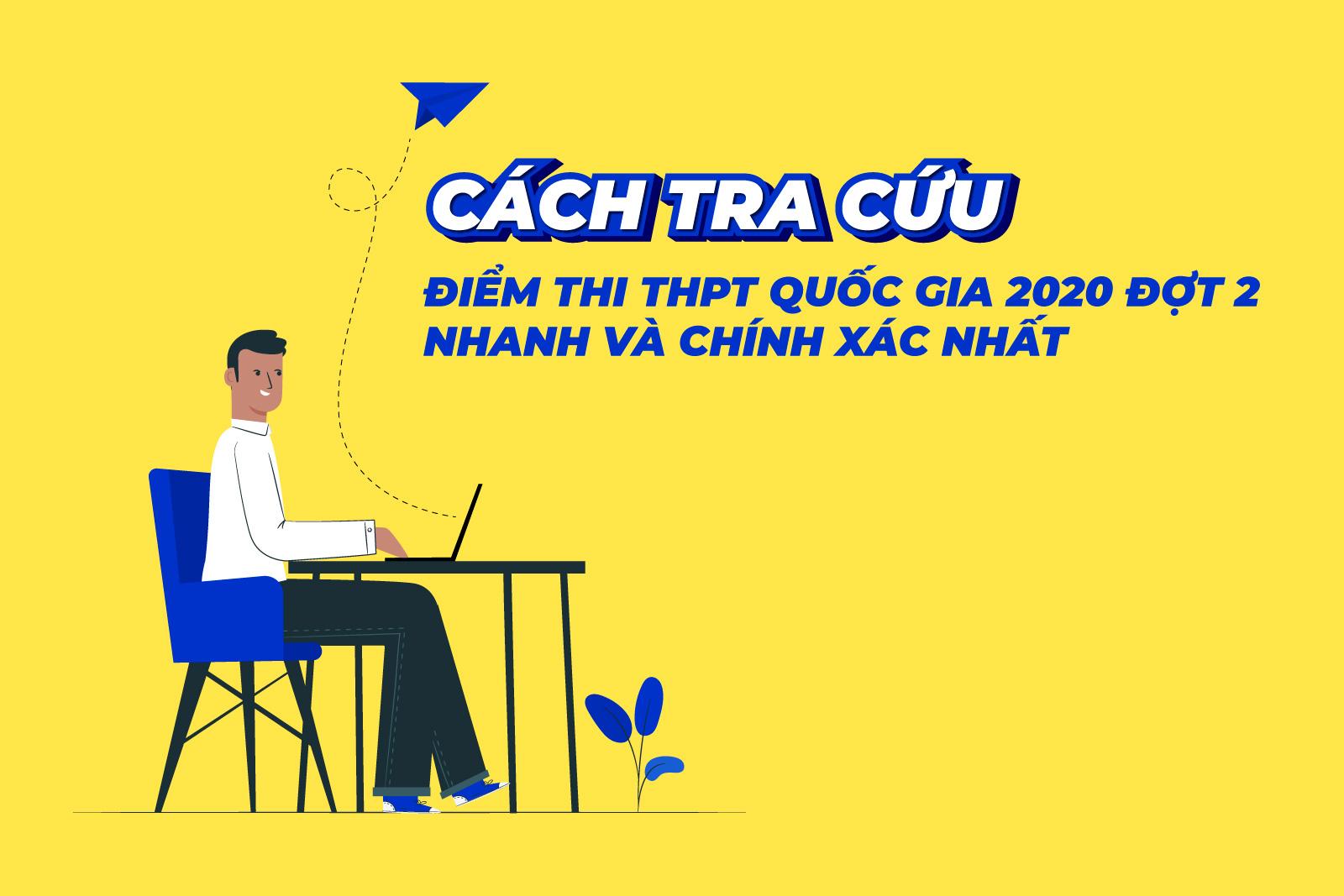 Cách tra cứu điểm thi tốt nghiệp THPT 2020 đợt 2