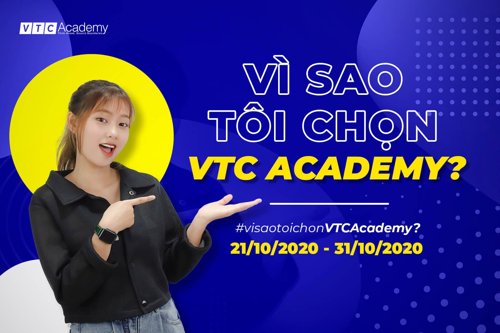 """Có bao giờ bạn tự hỏi """"Vì sao tôi chọn VTC Academy?"""""""