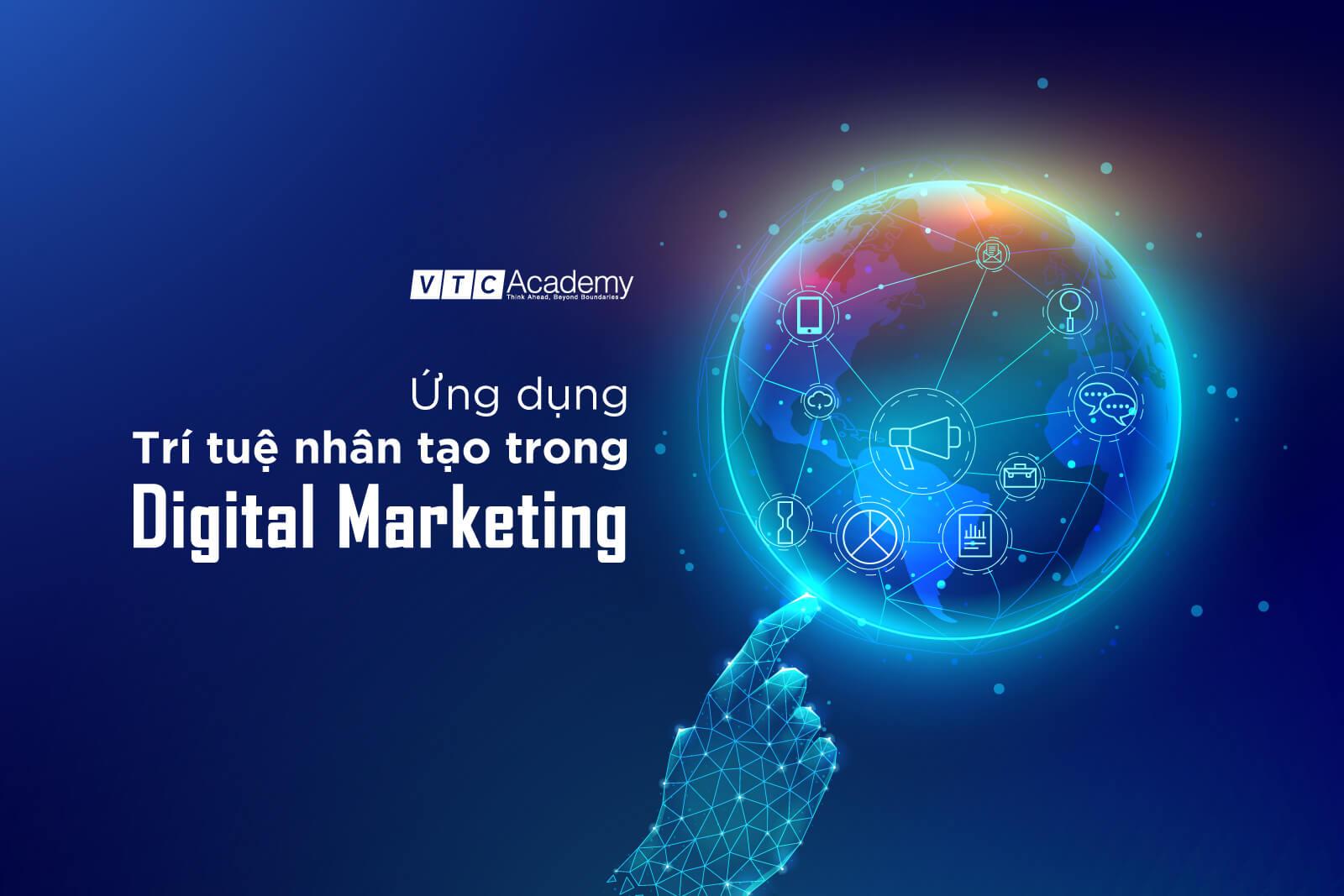 Một số ứng dụng điển hình của Trí tuệ nhân tạo trong Digital Marketing