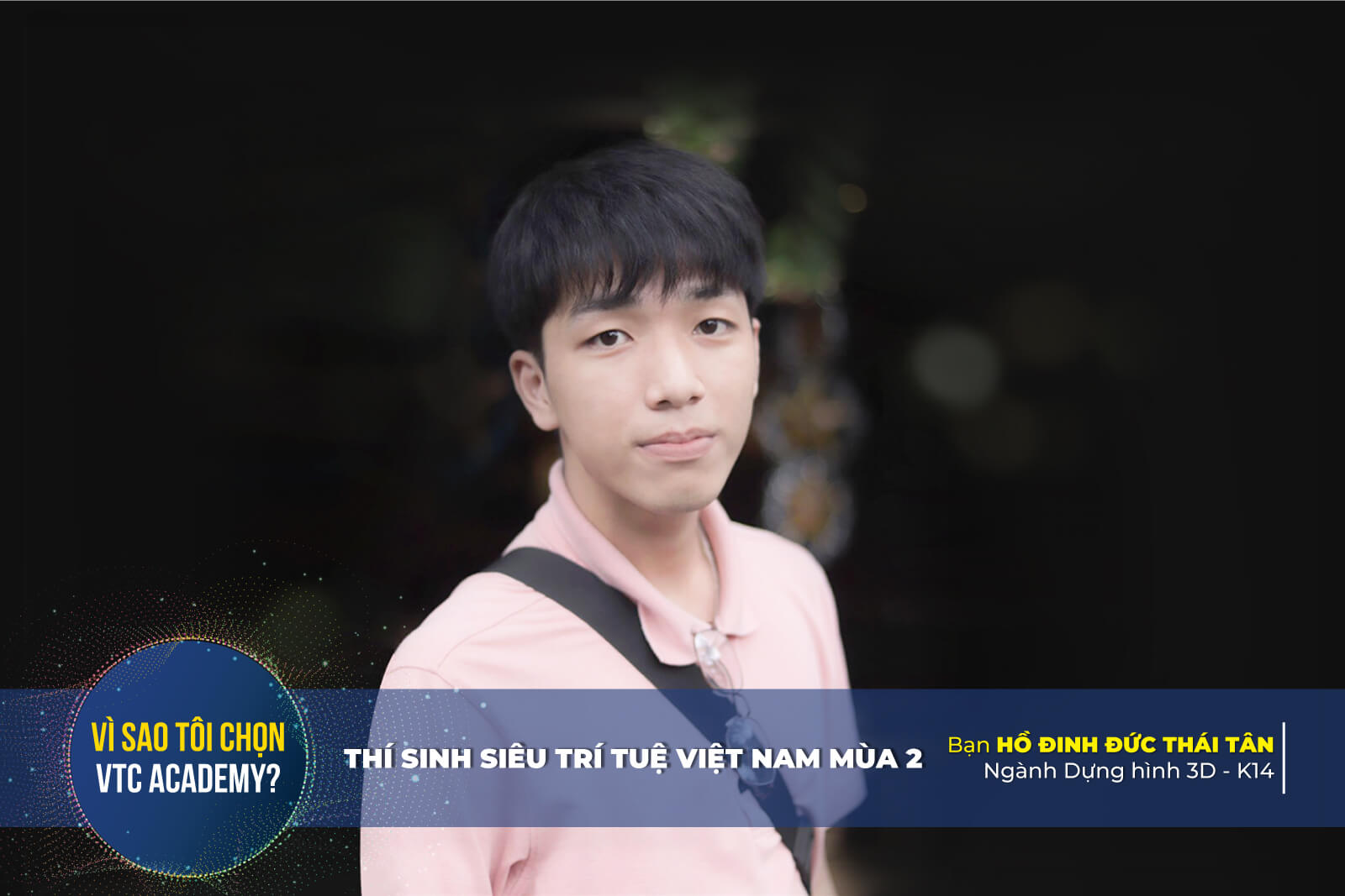 """""""Thiên lý nhãn"""" tại Siêu trí tuệ Việt Nam mùa 2: """"VTC Academy là nơi truyền cho tôi cảm hứng với nghề Dựng hình 3D"""""""