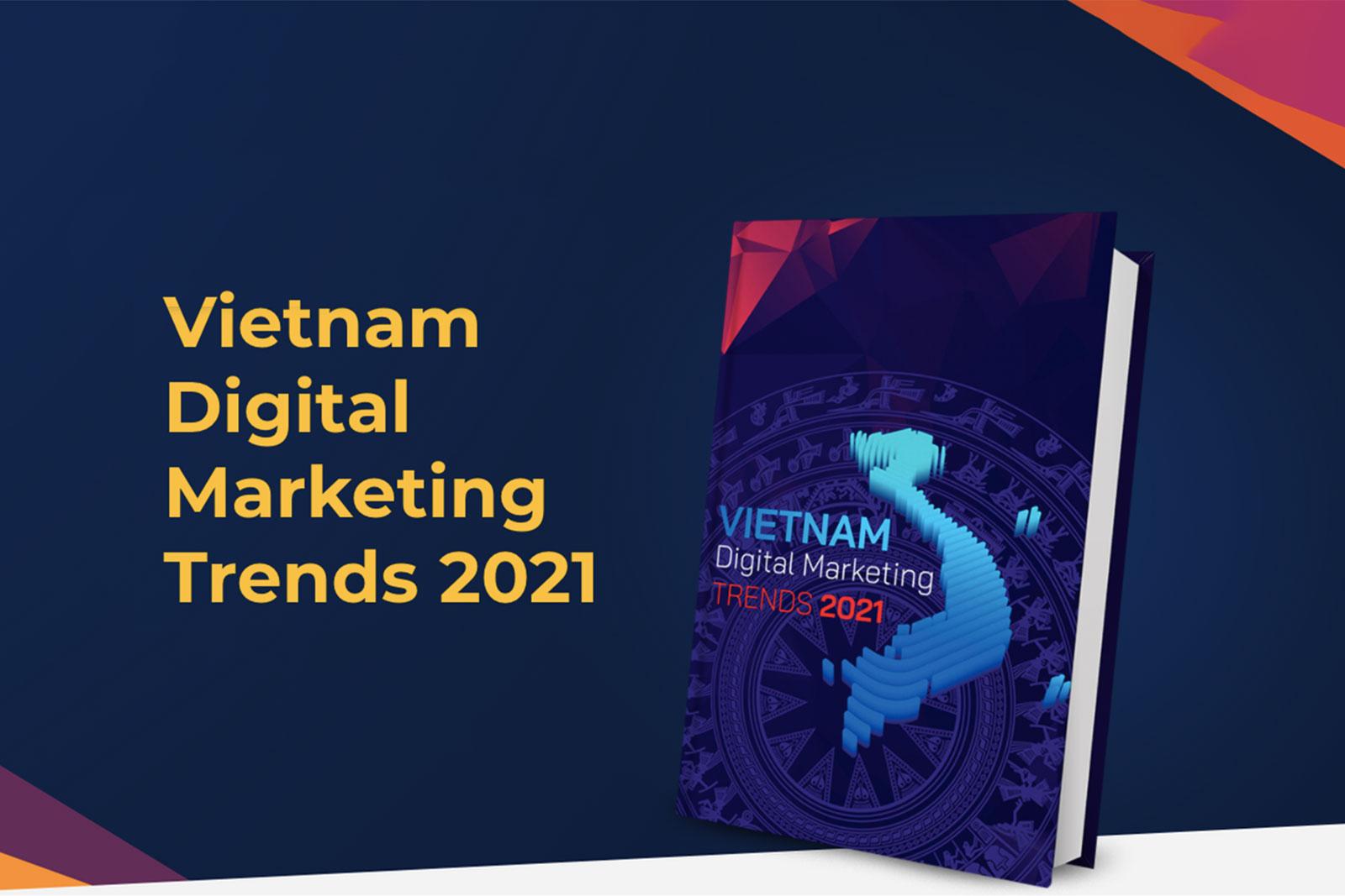 """Báo cáo VietNam Digital Marketing Trends 2021: Cẩm nang Digital """"hồi sinh"""" cho doanh nghiệp"""