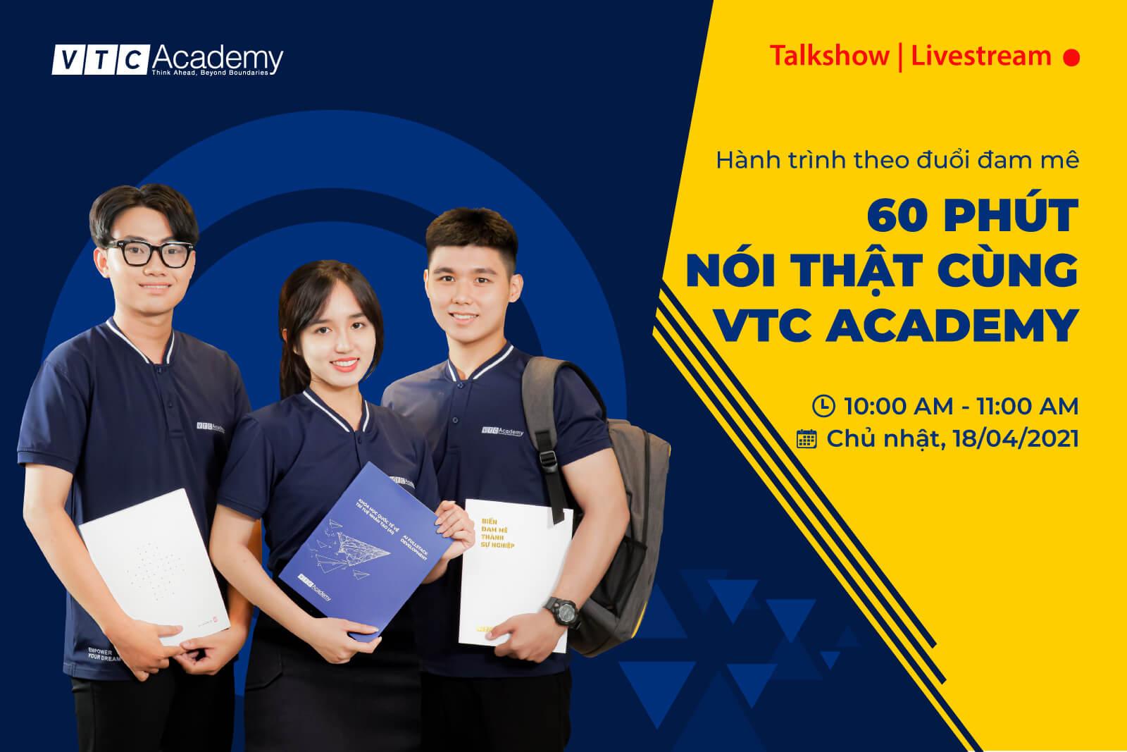 """Talkshow trực tuyến """"60 phút nói thật cùng VTC Academy"""""""