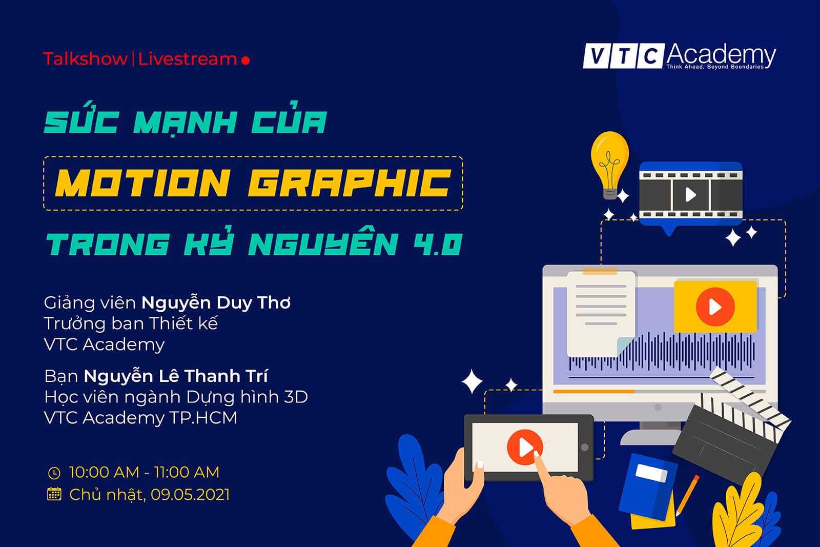 """Talkshow trực tuyến """"Sức mạnh của Motion Graphic trong kỷ nguyên 4.0"""""""