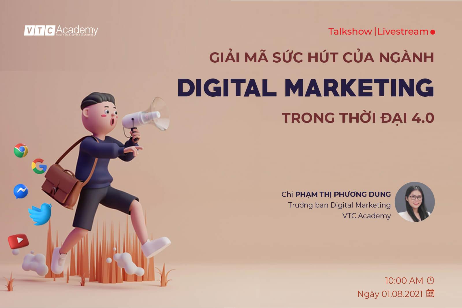 """Talkshow trực tuyến """"Giải mã sức hút ngành Digital Marketing trong thời đại 4.0"""""""