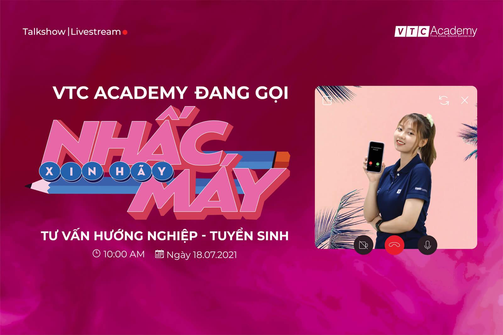 """Talkshow tư vấn hướng nghiệp – tuyển sinh trực tuyến """"VTC Academy đang gọi – Xin hãy nhấc máy"""""""