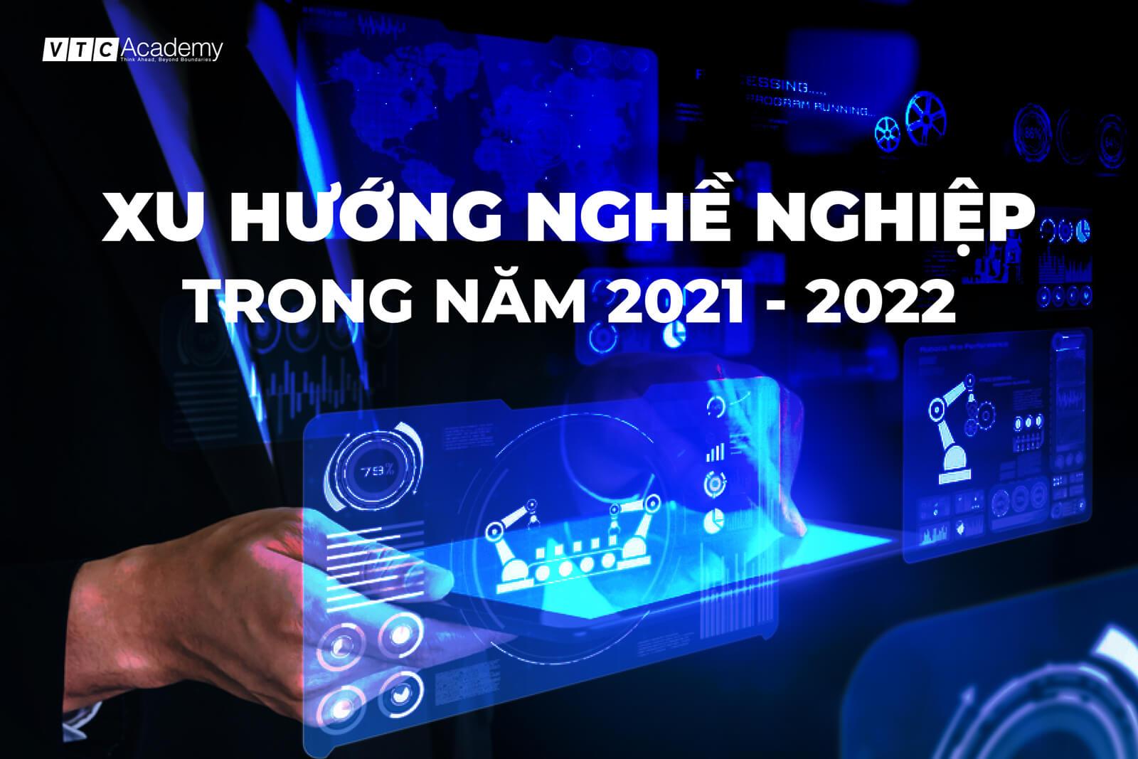 Những xu hướng nghề nghiệp trong năm 2021 - 2022