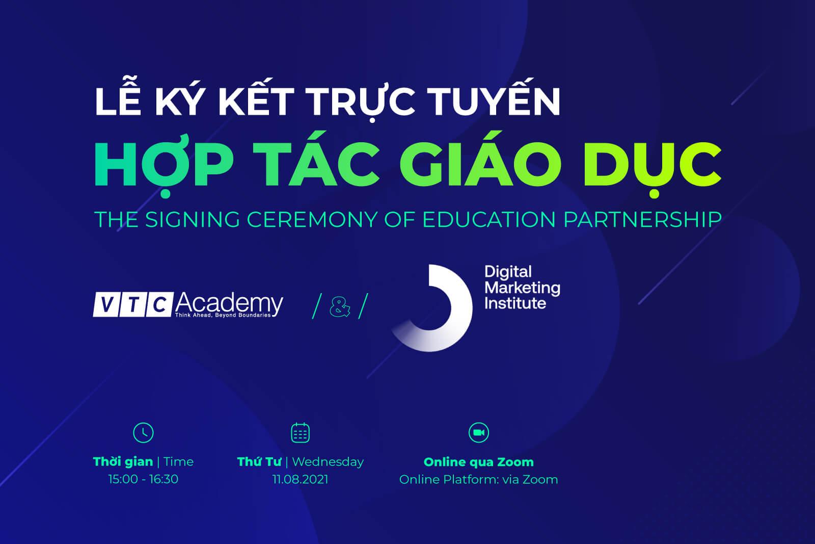 Lễ ký kết hợp tác giáo dục giữa VTC Academy và Học viện Digital Marketing toàn cầu (DMI)