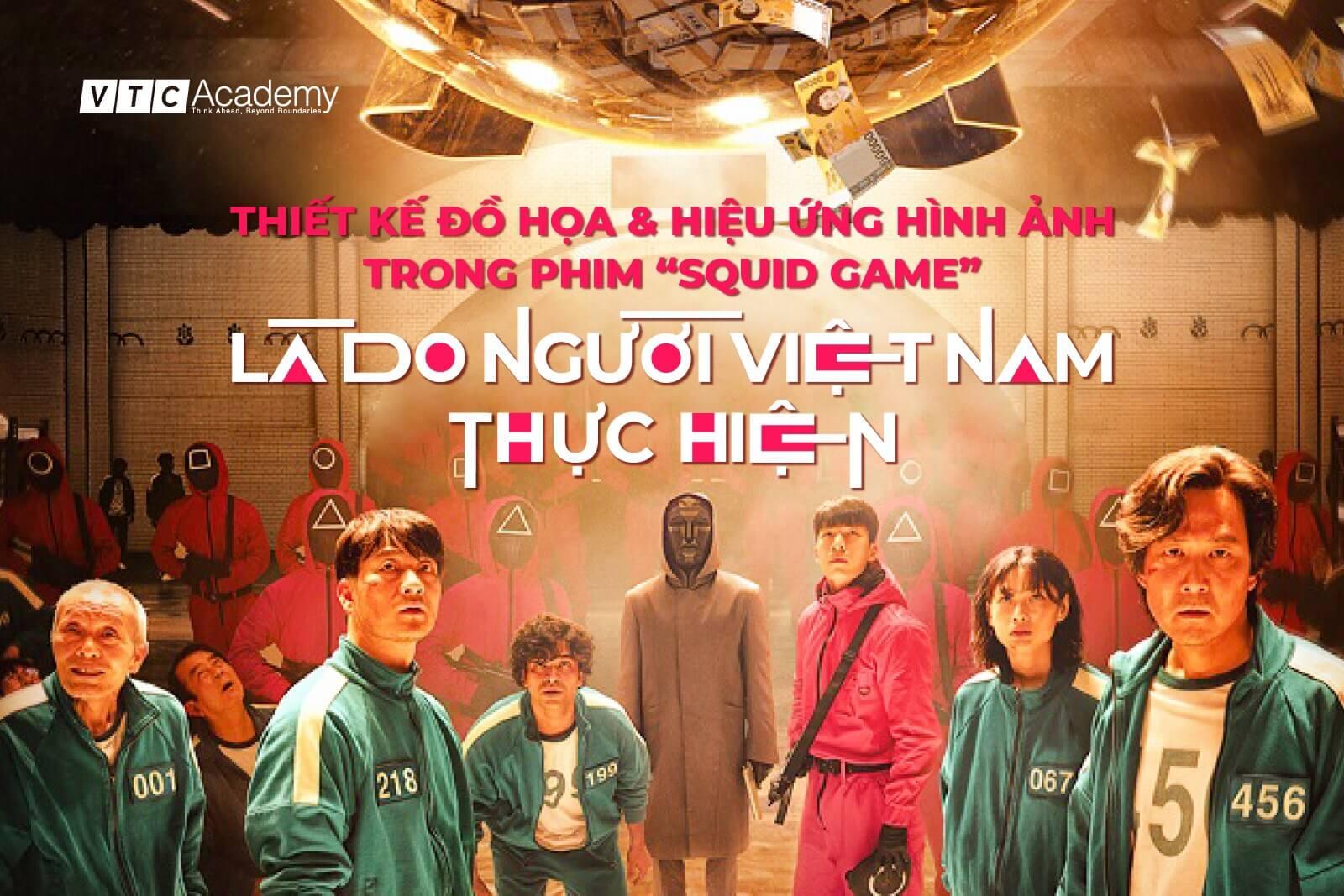 """Bom tấn """"Squid Game"""" gây ấn tượng mạnh nhờ đội ngũ sáng tạo hình ảnh người Việt"""